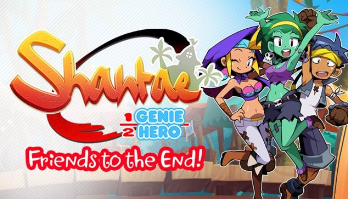 SHANTAE_ HALF GENIE HERO_FIREND TO THE END